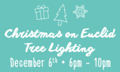 Kick off this Holiday Season with the Annual Tree Lighting Ceremony on Euclid!