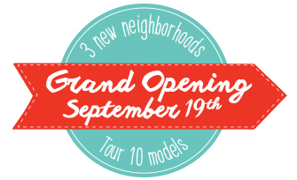 New Homes Grand Open September 19th at 10am!