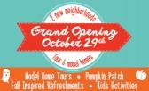 New Neighborhoods Grand Opening Saturday, October 29th!