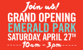 Emerald Park Grand Opening Saturday, April 27th!