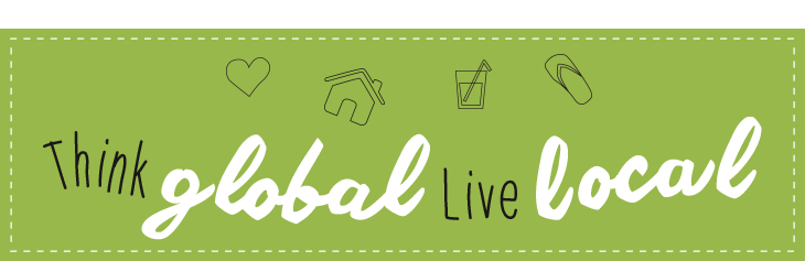 Think Global, Live Local