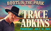 Country Music Fans will Love Boots in the Park with Trace Adkins!